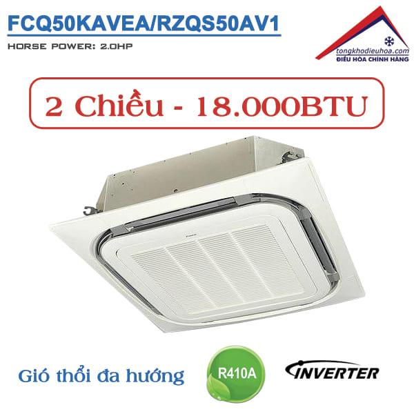 Điều hòa âm trần Daikin 2 chiều 18.000BTU Inveter FCQ50KAVEA/RZQS50AV1