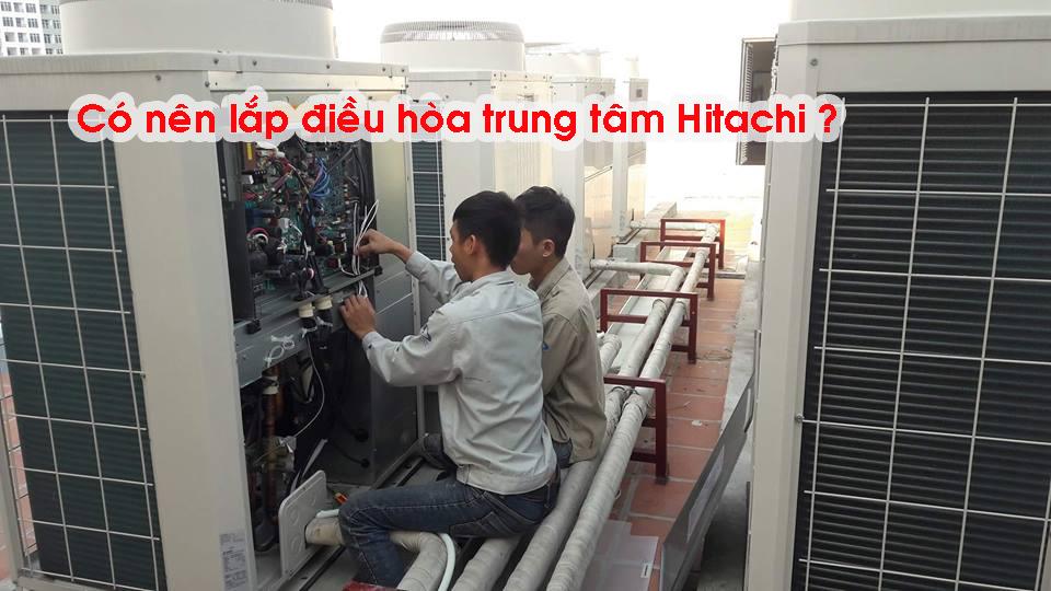 Có nên lắp điều hòa trung tâm Hitachi ?